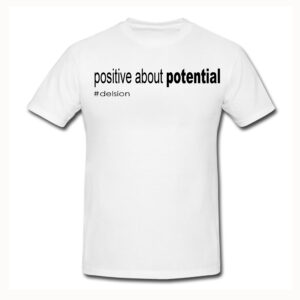 positive about potential
